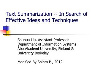 Text Summarization -- In Search of Effective Ideas and Techniques