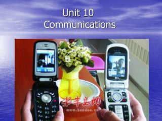 Unit 10             Communications