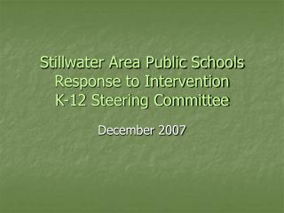 Stillwater Area Public Schools Response to Intervention  K-12 Steering Committee