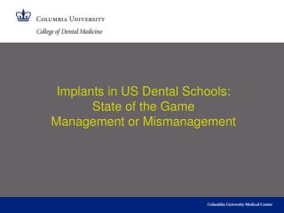 Implants in US Dental Schools: State of the Game Management or Mismanagement