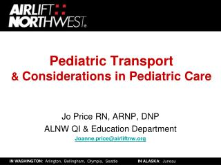 Pediatric Transport  &  Considerations in Pediatric Care