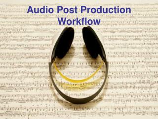 Audio Post Production Workflow