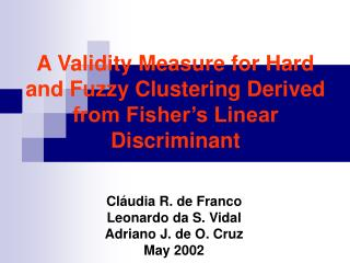 A Validity Measure for Hard and Fuzzy Clustering Derived from Fisher's Linear Discriminant