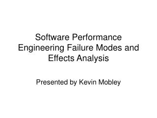 Software Performance Engineering Failure Modes and Effects Analysis