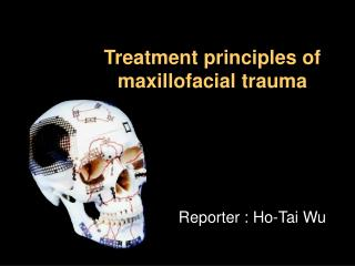 Treatment principles of maxillofacial trauma