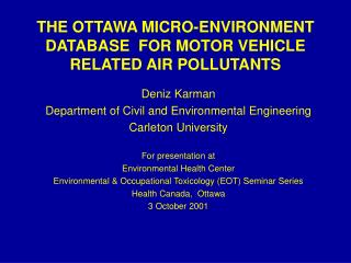 THE OTTAWA MICRO-ENVIRONMENT DATABASE  FOR MOTOR VEHICLE RELATED AIR POLLUTANTS