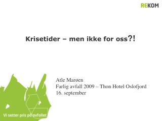Krisetider – men ikke for oss ?!
