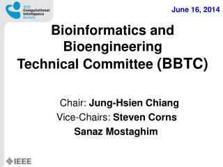 Bioinformatics and Bioengineering Technical Committee  ( BBTC )