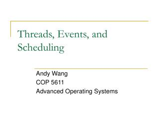 Threads, Events, and Scheduling