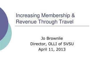 Increasing Membership & Revenue Through Travel