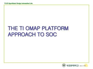 THE TI OMAP PLATFORM  APPROACH TO SOC