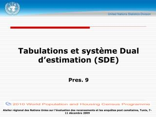 Tabulations et syst è me Dual d'estimation (SDE) Pres. 9
