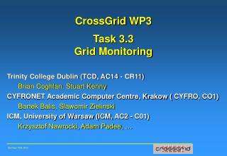 CrossGrid  WP3 Task 3.3 Grid  Monitoring
