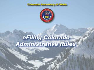 CODE OF COLORADO REGULATIONS ONLINE PORTAL FOR e-FILING AND RULE ACCESS