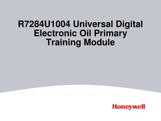 R7284U1004 Universal Digital Electronic Oil Primary  Training Module