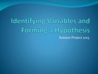 Identifying Variables and Forming a Hypothesis