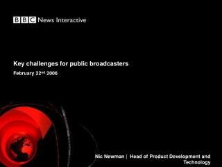 Key challenges for public broadcasters February 22 nd  2006