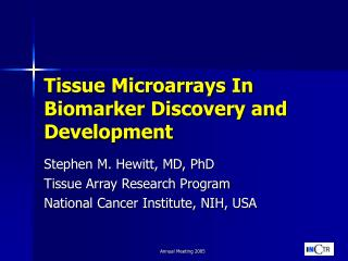 Tissue Microarrays In Biomarker Discovery and Development