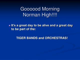 Goooood Morning Norman High!!!!