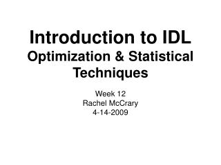 Introduction to IDL Optimization & Statistical Techniques