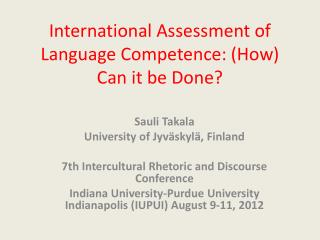 International Assessment of Language Competence: (How) Can it be Done?