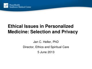 Ethical Issues in Personalized Medicine: Selection and Privacy