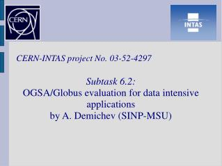 CERN-INTAS project No. 03-52-4297 Subtask 6.2:
