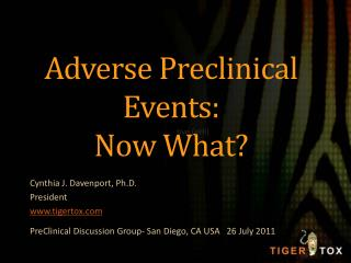 Adverse Preclinical Events:   Now What?