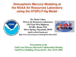 Atmospheric Mercury Modeling at  the NOAA Air Resources Laboratory  using the HYSPLIT-Hg Model