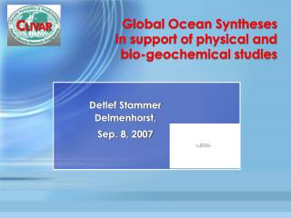 Global Ocean Syntheses  in support of physical and  bio-geochemical studies