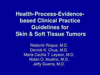 Health-Process-Evidence-based Clinical Practice Guidelines  for Skin & Soft Tissue Tumors