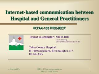 Internet-based communication between  Hospital and General Practitioners  IKTA4-133 PROJECT
