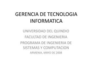 GERENCIA DE TECNOLOGIA INFORMATICA