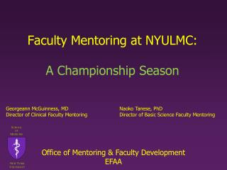 Faculty Mentoring at NYULMC: A Championship Season