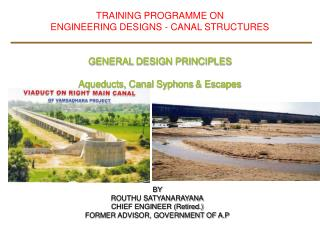 TRAINING PROGRAMME ON ENGINEERING DESIGNS - CANAL STRUCTURES GENERAL DESIGN PRINCIPLES
