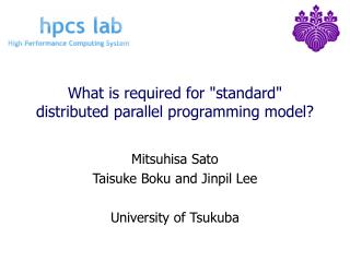 "What is required for ""standard"" distributed parallel programming model?"