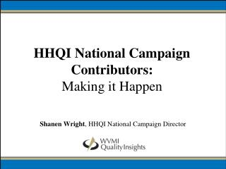 HHQI National Campaign Contributors:  Making it Happen