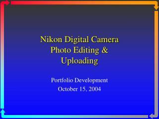 Nikon Digital Camera Photo Editing & Uploading