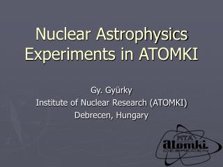 Nuclear Astrophysics Experiments in ATOMKI