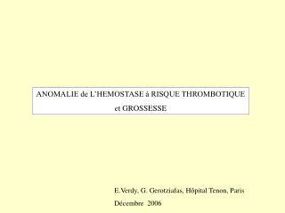 ANOMALIE de L'HEMOSTASE à RISQUE THROMBOTIQUE et GROSSESSE