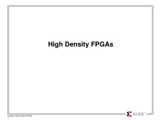 High Density FPGAs