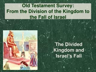 The Divided Kingdom and Israel's Fall