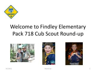 Welcome to Findley Elementary Pack 718 Cub Scout Round-up