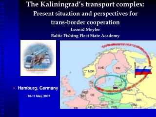 T he Kaliningrad's transport complex : Present situation and perspectives for