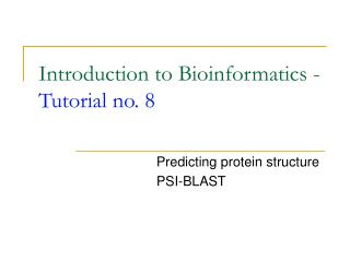 Introduction to Bioinformatics -  Tutorial no. 8
