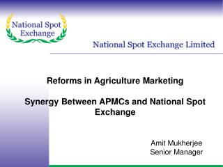 Reforms in Agriculture Marketing Synergy Between APMCs and National Spot Exchange