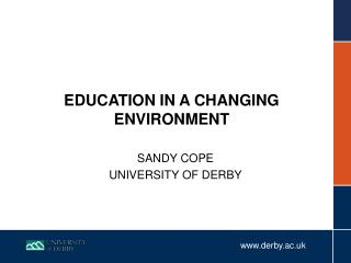 EDUCATION IN A CHANGING ENVIRONMENT