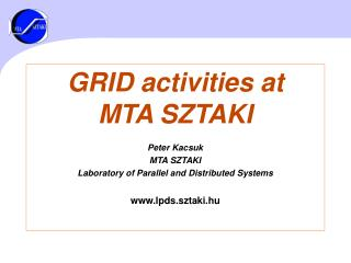 GRID activities at  MTA SZTAKI