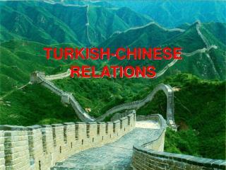 TURKISH-CHINESE RELATIONS
