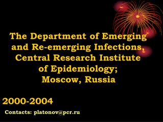 The Department of Emerging and Re-emerging Infections, Central Research Institute